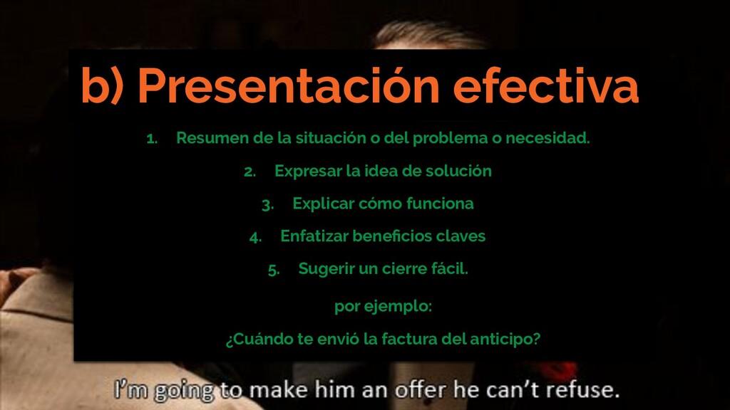 b) Presentación efectiva 1. Resumen de la situa...