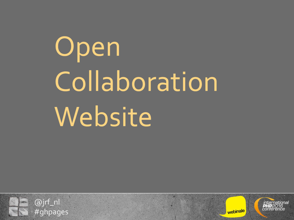 @jrf_nl #ghpages Open Collaboration Website
