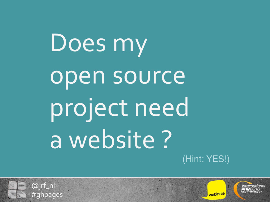 @jrf_nl #ghpages Does my open source project ne...