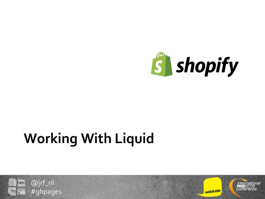 @jrf_nl #ghpages Working With Liquid