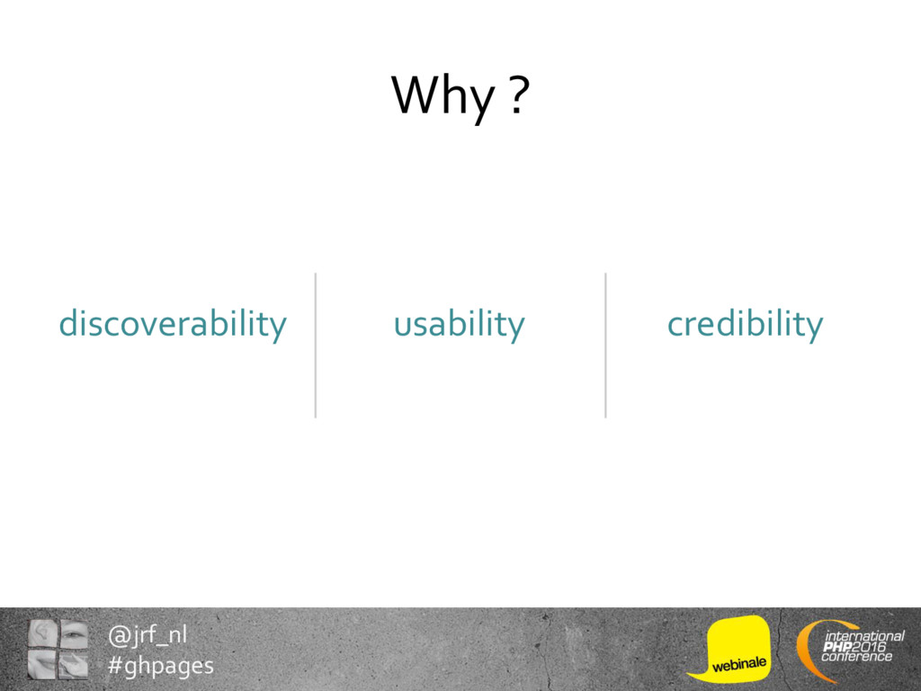 @jrf_nl #ghpages Why ? discoverability usabilit...