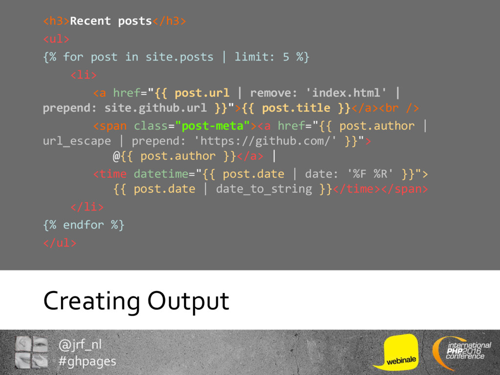 @jrf_nl #ghpages Creating Output <h3>Recent pos...