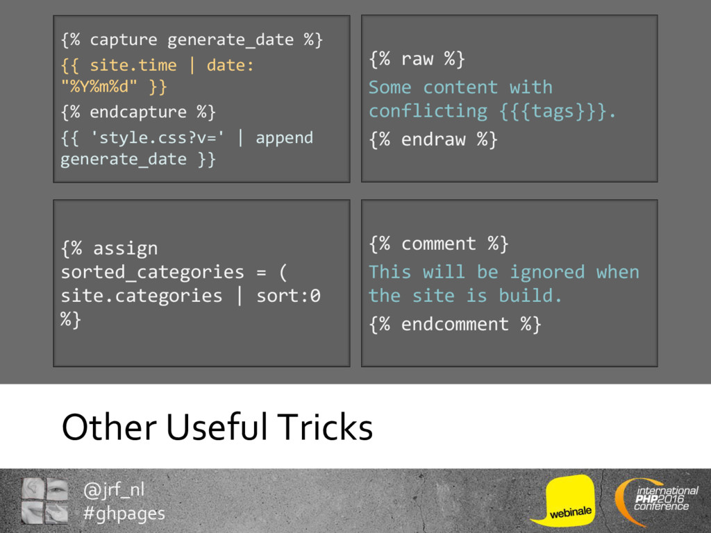 @jrf_nl #ghpages Other Useful Tricks {% capture...