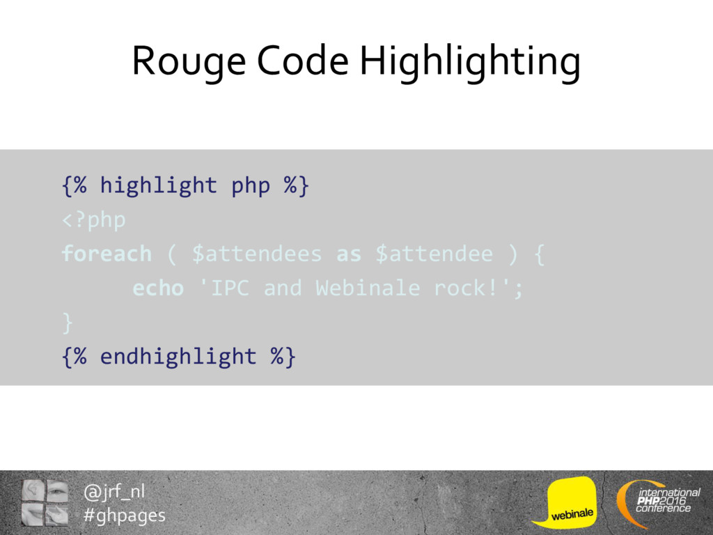 @jrf_nl #ghpages Rouge Code Highlighting {% hig...