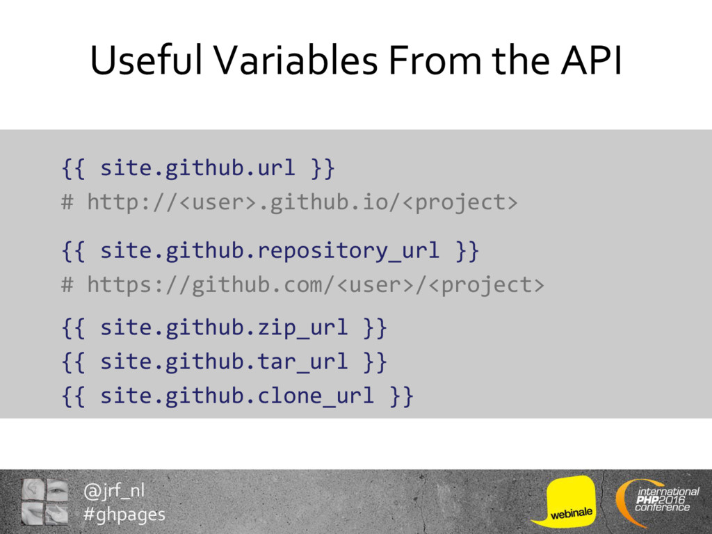 @jrf_nl #ghpages Useful Variables From the API ...