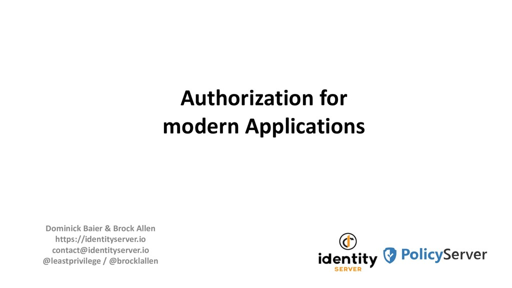 Authorization for modern Applications Dominick ...