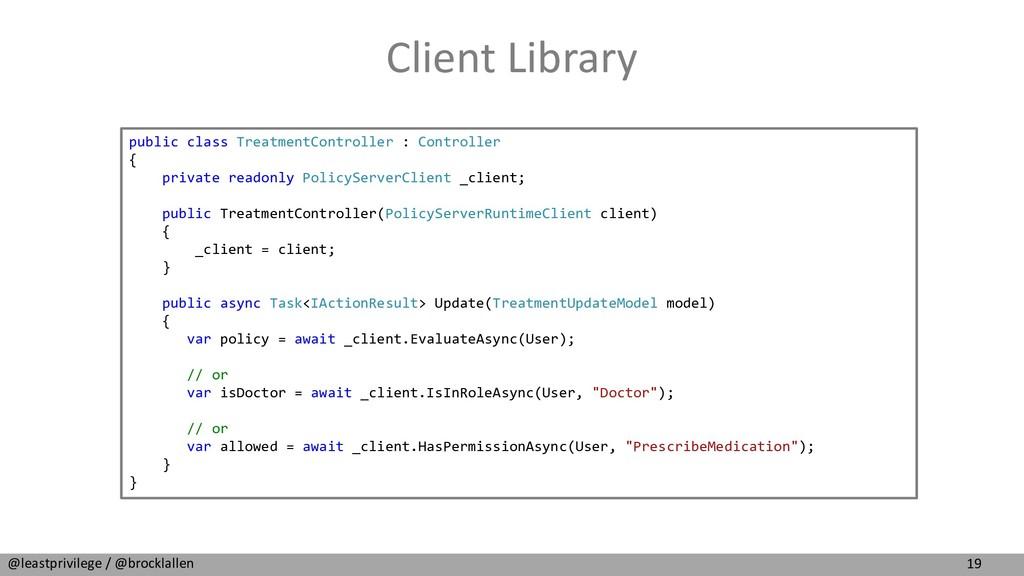 19 @leastprivilege / @brocklallen Client Librar...