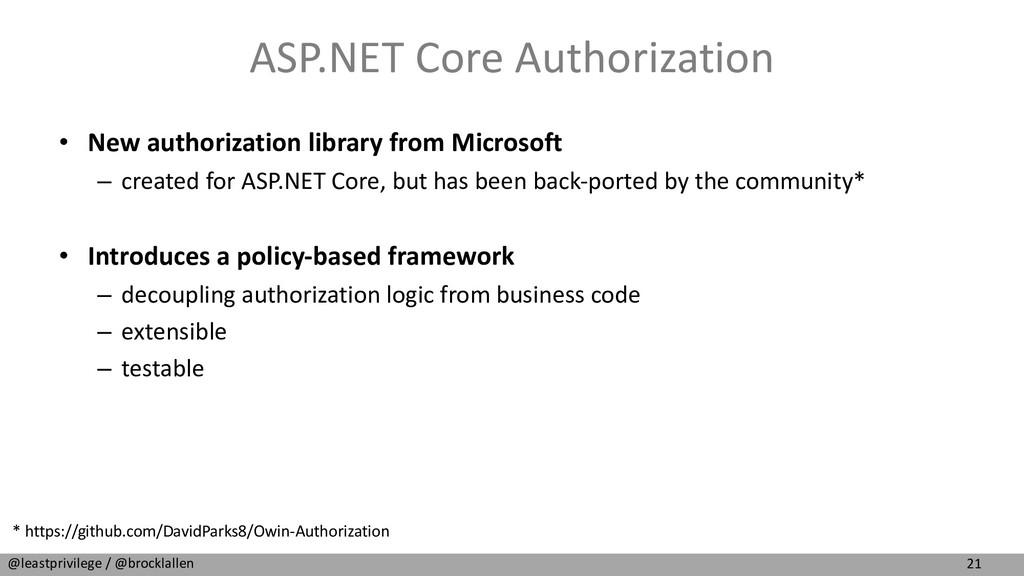 21 @leastprivilege / @brocklallen ASP.NET Core ...