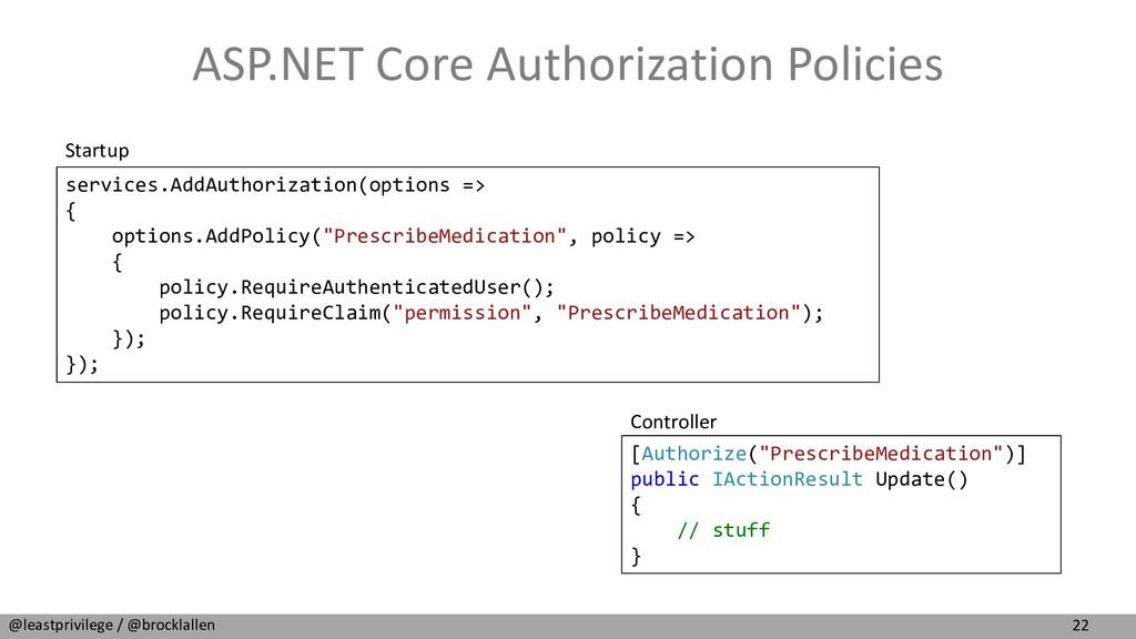 22 @leastprivilege / @brocklallen ASP.NET Core ...