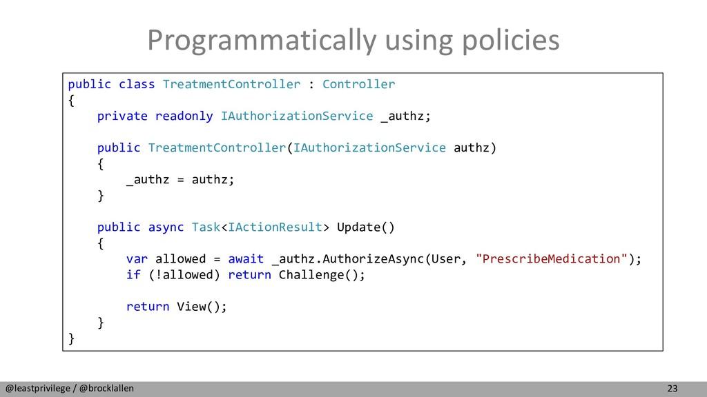 23 @leastprivilege / @brocklallen Programmatica...