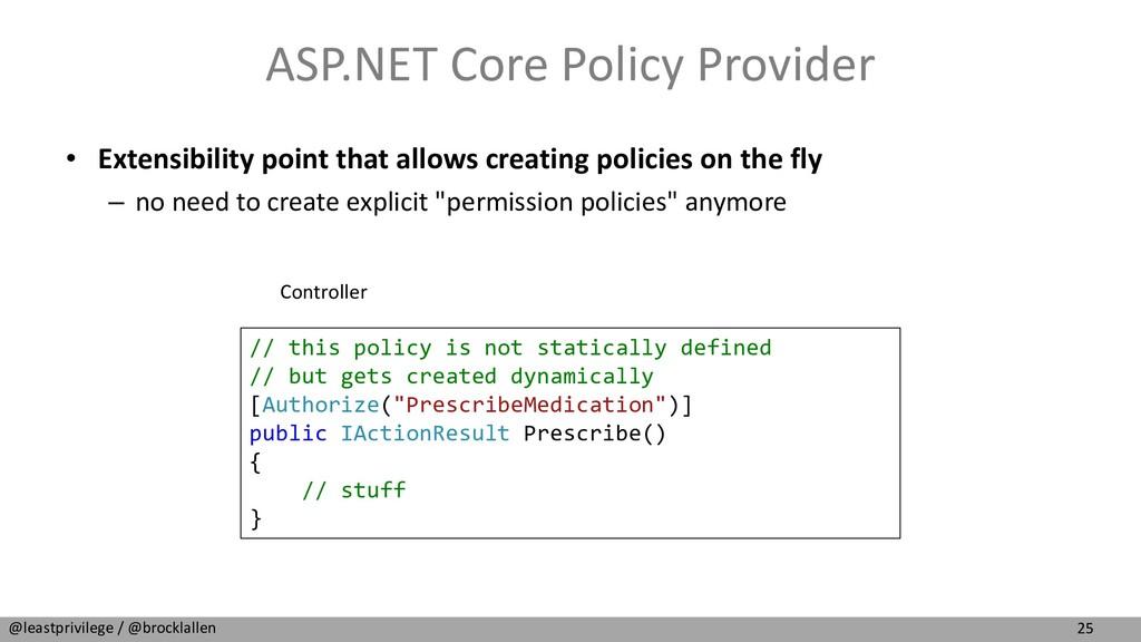 25 @leastprivilege / @brocklallen ASP.NET Core ...
