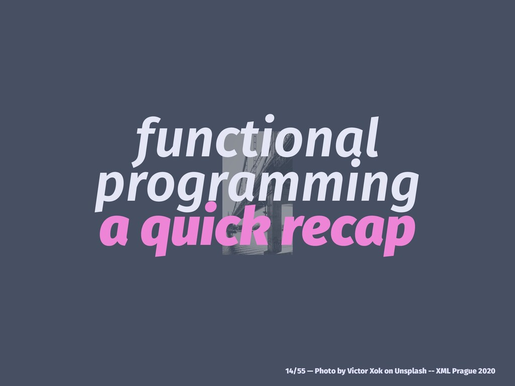 functional programming a quick recap 14/55 — Ph...
