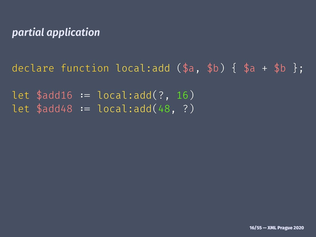 partial application declare function local:add ...