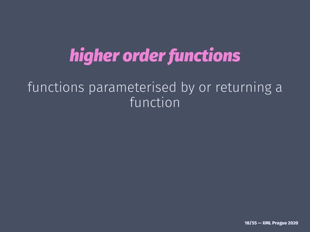 higher order functions functions parameterised ...