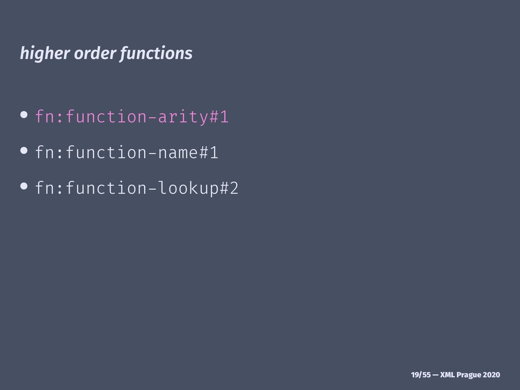 higher order functions • fn:function-arity#1 • ...