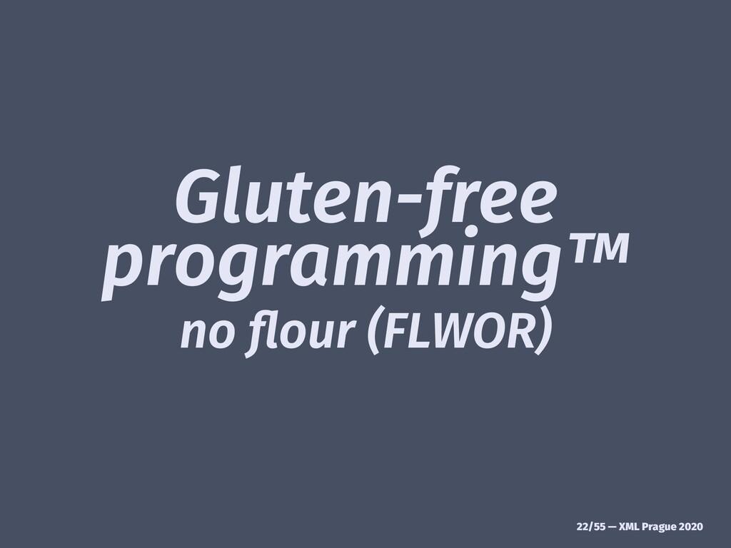 Gluten-free programming™ no flour (FLWOR) 22/55 ...
