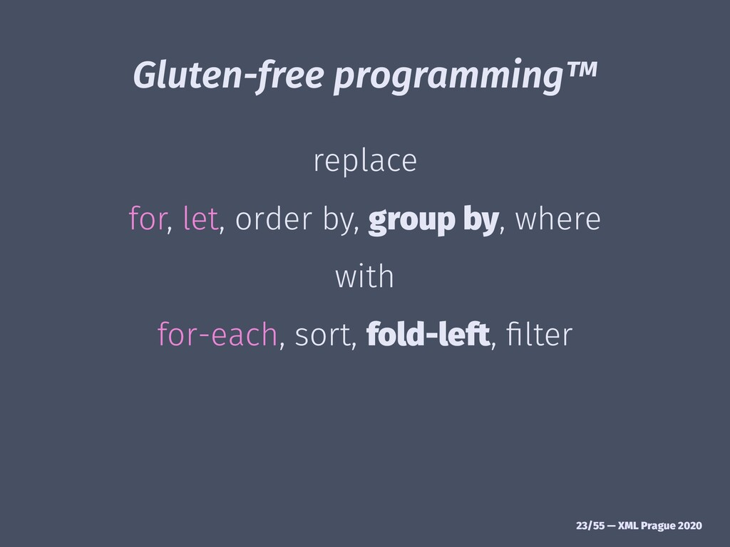 Gluten-free programming™ replace for, let, orde...