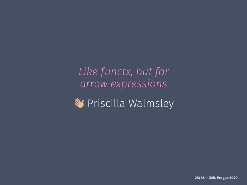Like functx, but for arrow expressions ! Prisci...