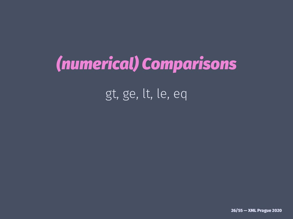 (numerical) Comparisons gt, ge, lt, le, eq 26/5...