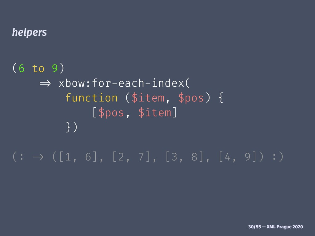 "helpers (6 to 9) !"" xbow:for-each-index( functi..."