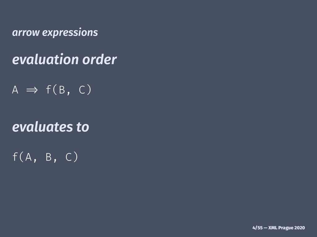 "arrow expressions evaluation order A !"" f(B, C)..."
