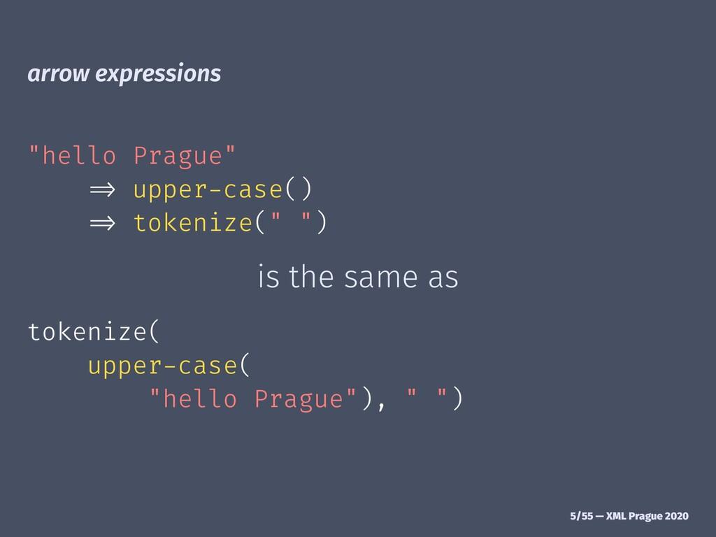 "arrow expressions ""hello Prague"" !"" upper-case(..."