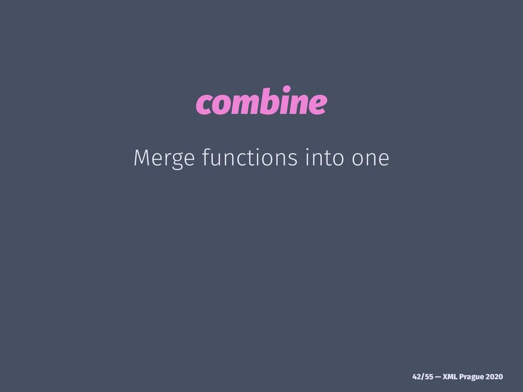 combine Merge functions into one 42/55 — XML Pr...