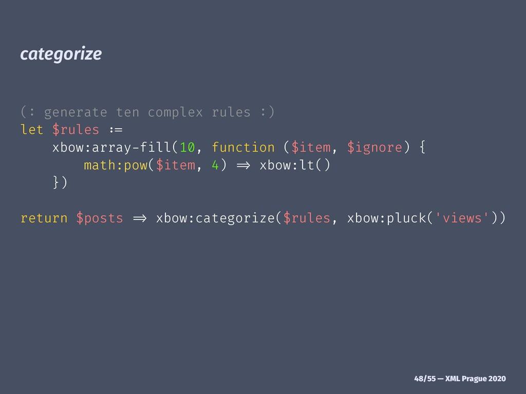 categorize (: generate ten complex rules :) let...