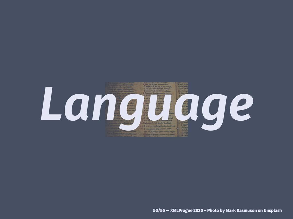 Language 50/55 — XMLPrague 2020 – Photo by Mark...