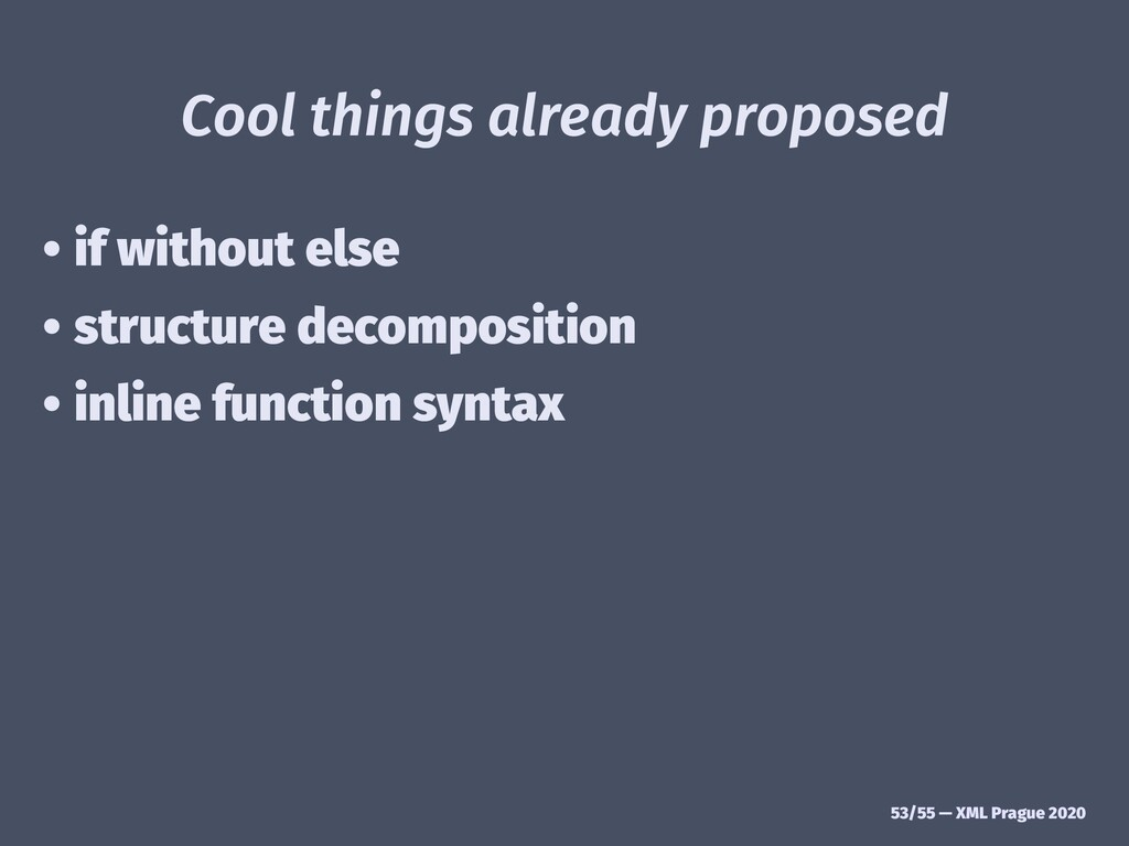 Cool things already proposed • if without else ...