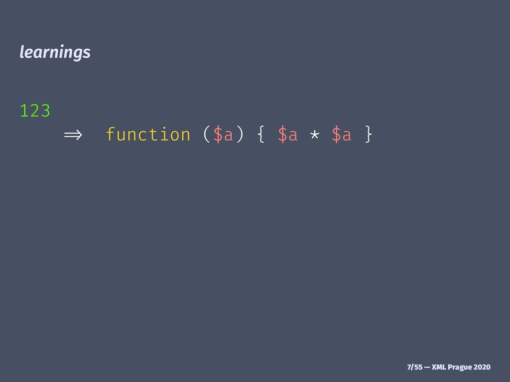 "learnings 123 !"" function ($a) { $a * $a } 7/55..."