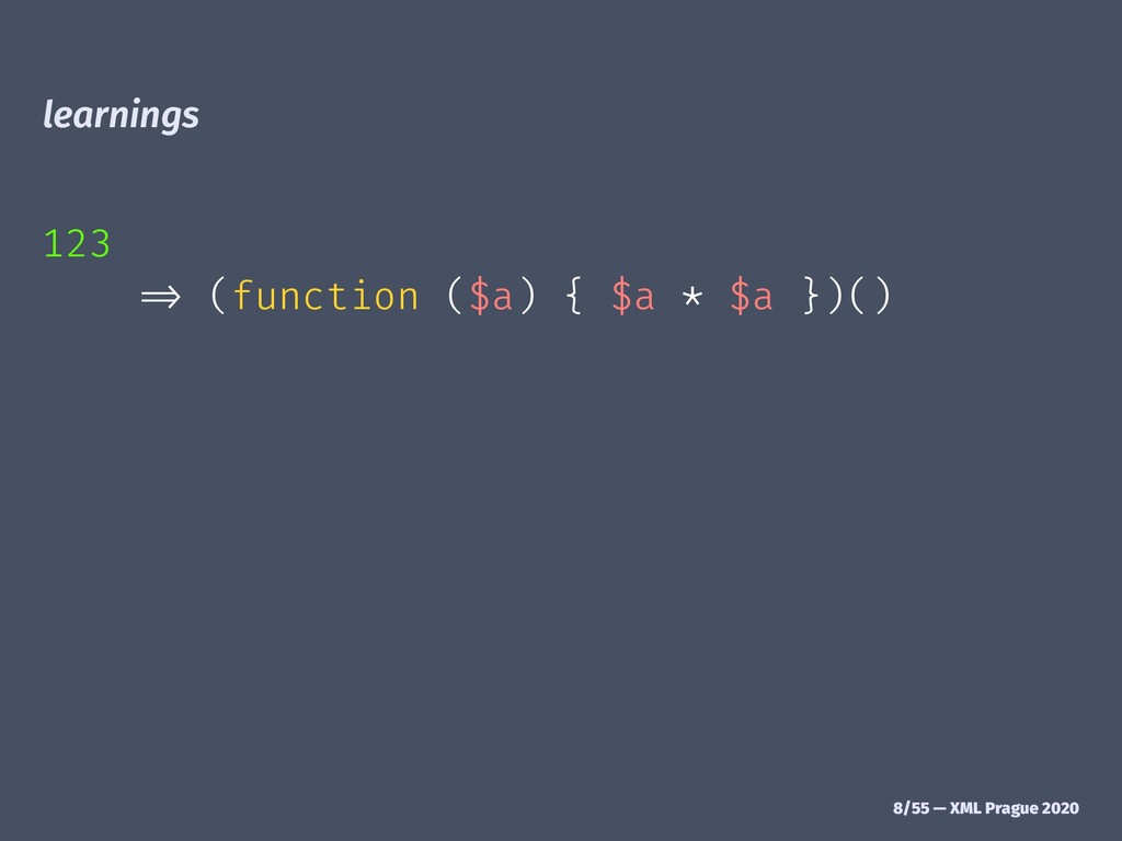 "learnings 123 !"" (function ($a) { $a * $a })() ..."