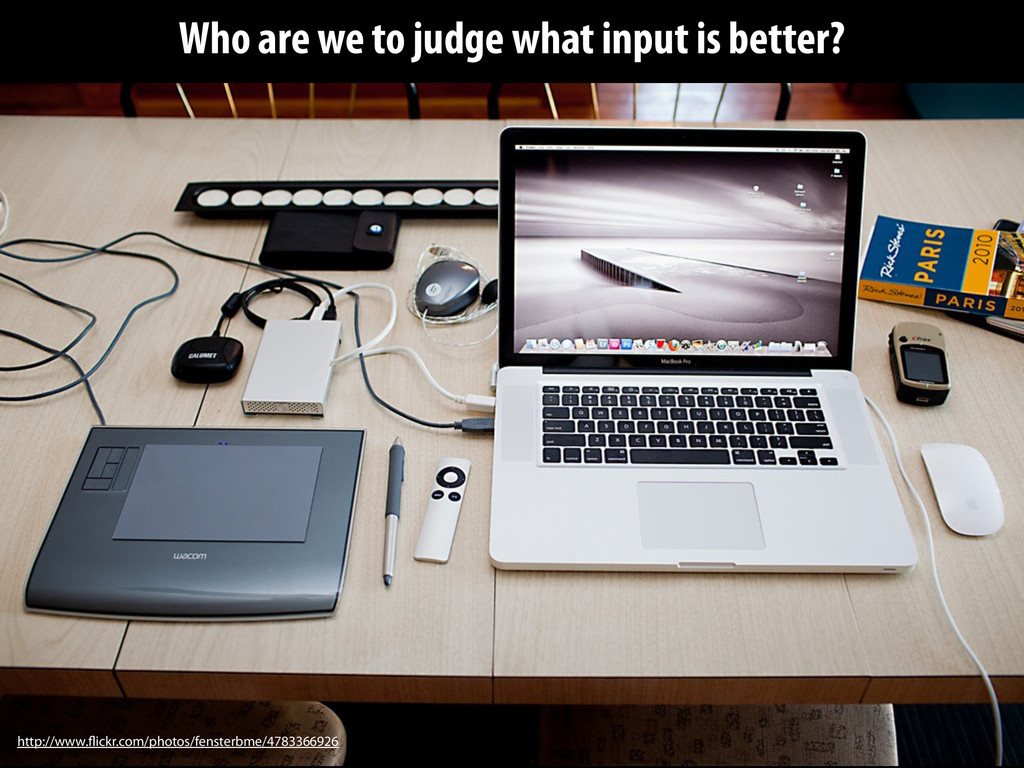 Who are we to judge what input is better? http:...