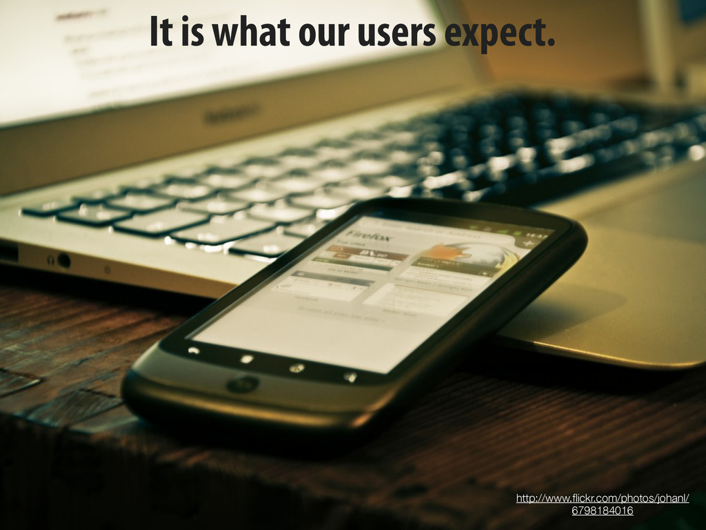 It is what our users expect. http://www.flickr.c...