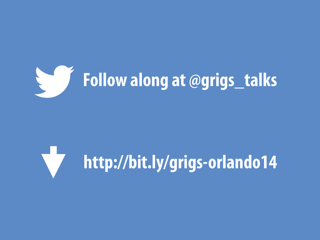 Follow along at @grigs_talks http://bit.ly/grig...