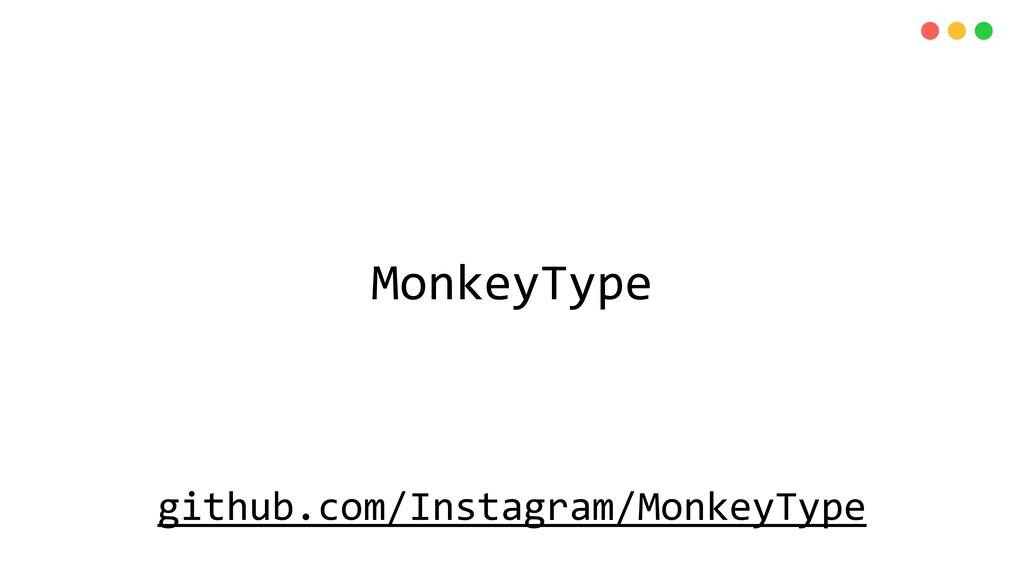 MonkeyType github.com/Instagram/MonkeyType
