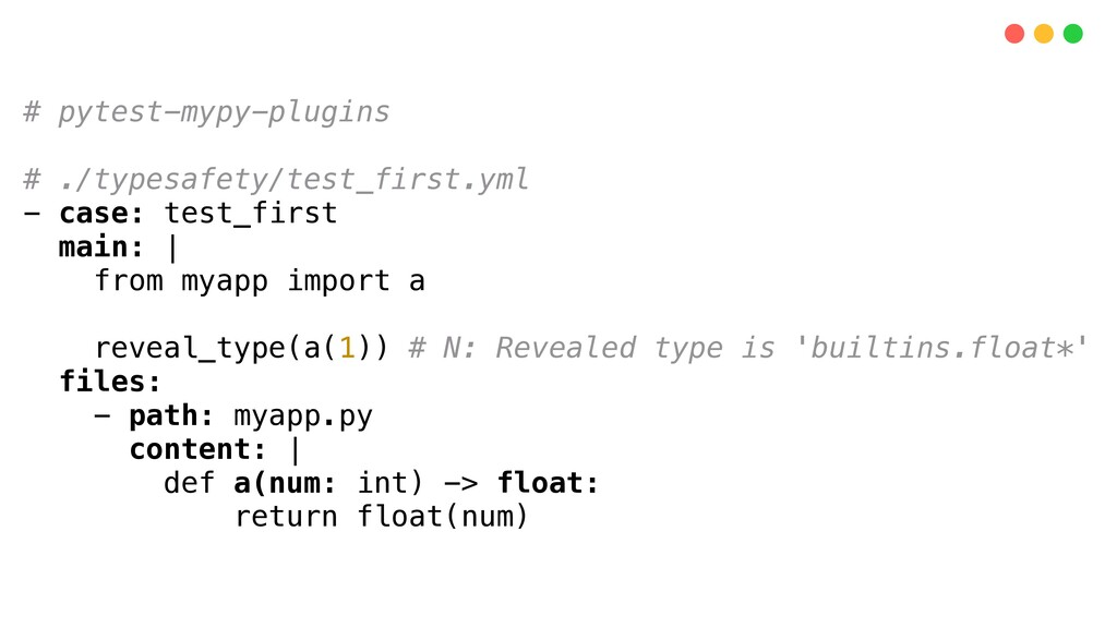 # pytest-mypy-plugins # ./typesafety/test_first...