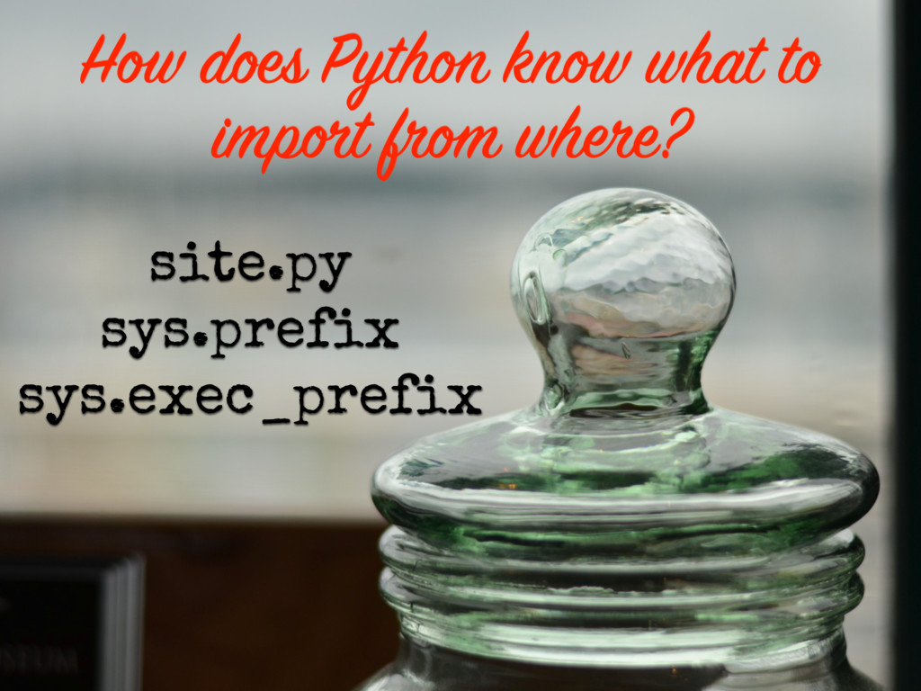 How does Python know what to import from where?...