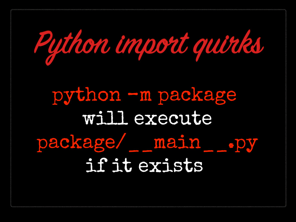 python –m package will execute package/__main__...