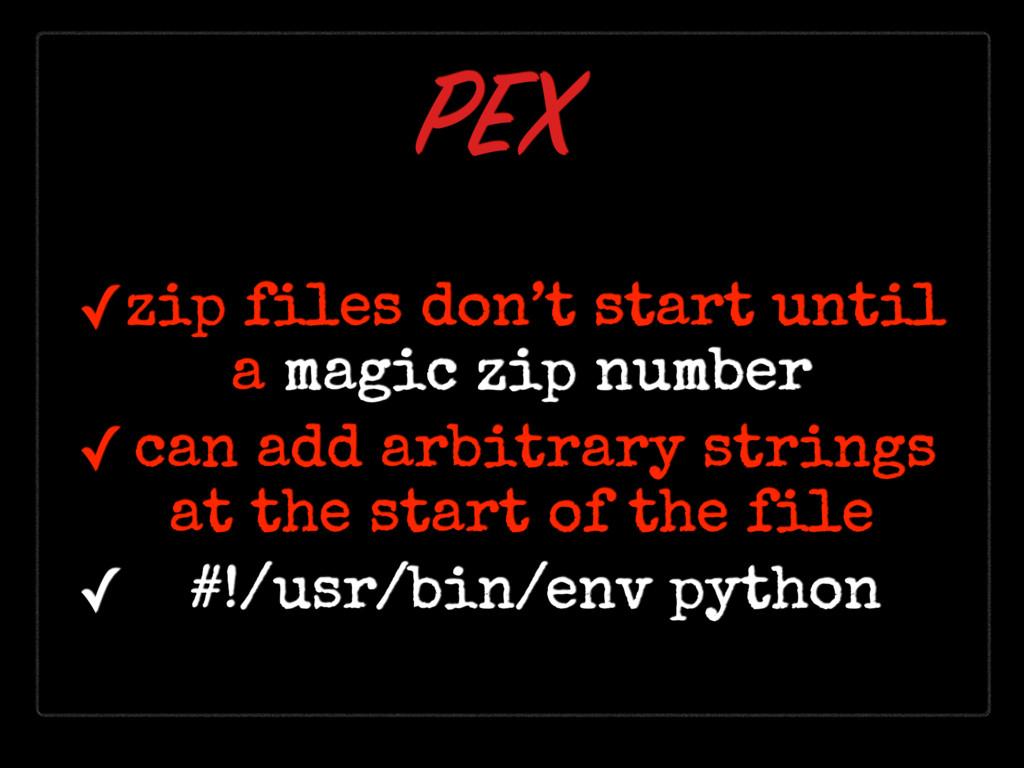 ✓zip files don't start until a magic zip number ...