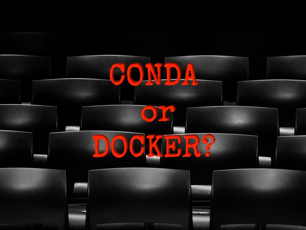 CONDA or DOCKER?