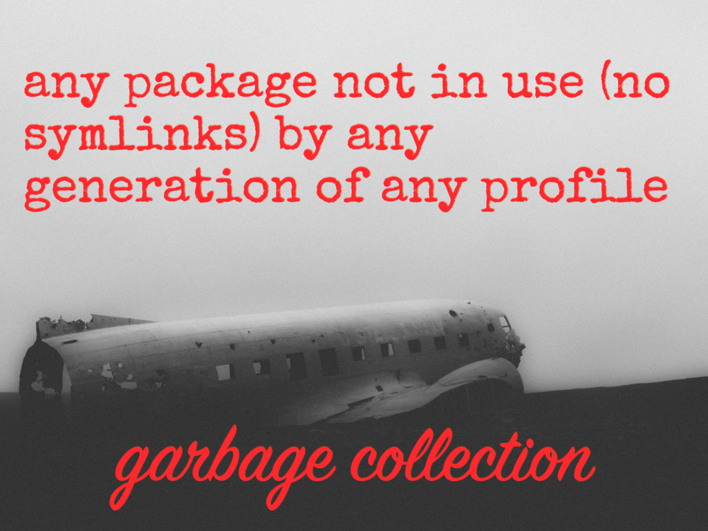 garbage collection any package not in use (no s...