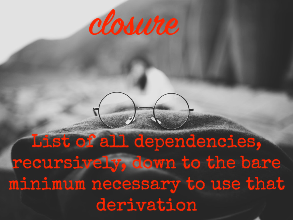 List of all dependencies, recursively, down to ...
