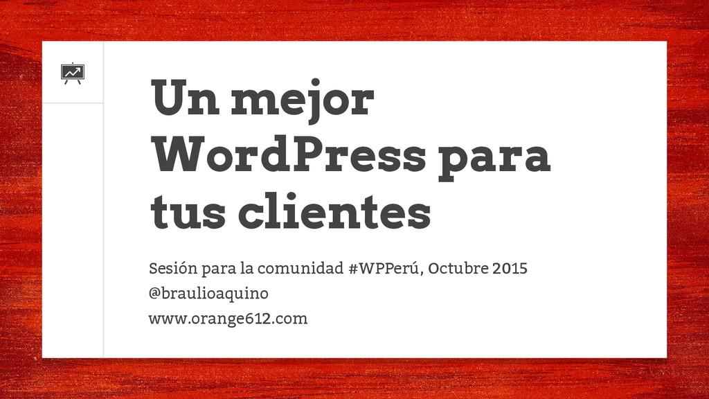 Sesión para la comunidad #WPPerú, Octubre 2015 ...