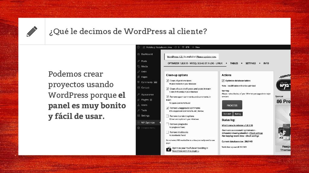 ¿Qué le decimos de WordPress al cliente? Podemo...