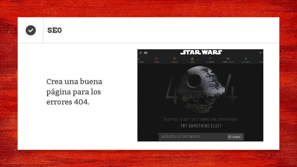 Crea una buena página para los errores 404. SE0