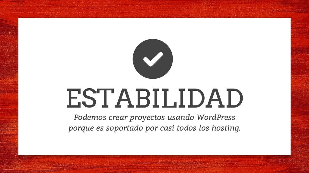 ESTABILIDAD Podemos crear proyectos usando Word...