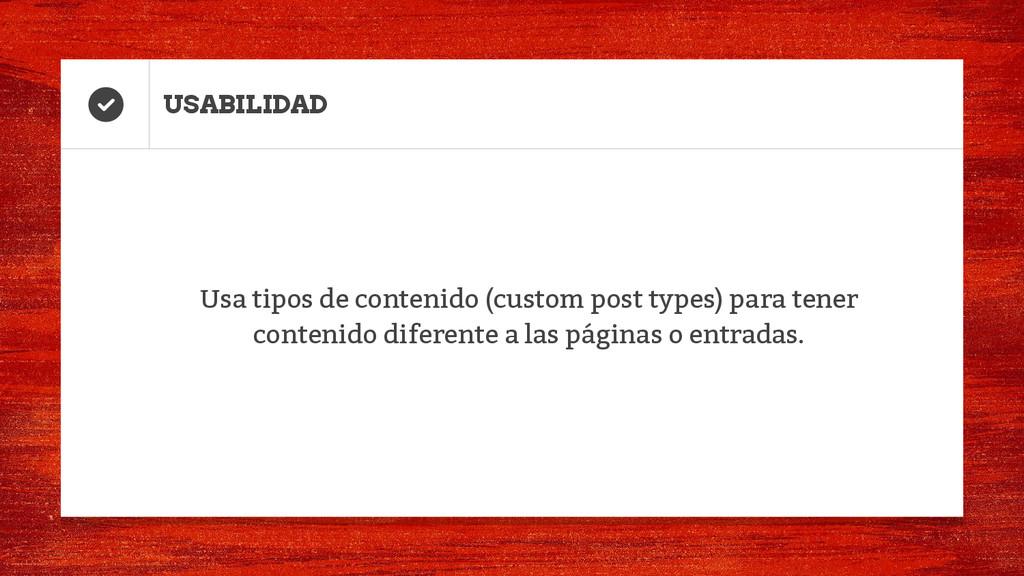 USABILIDAD Usa tipos de contenido (custom post ...