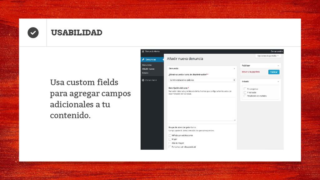 USABILIDAD Usa custom fields para agregar campo...