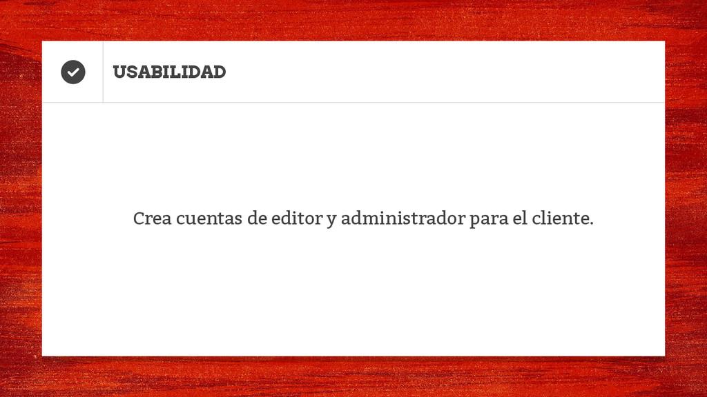 USABILIDAD Crea cuentas de editor y administrad...